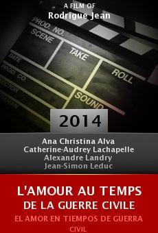 Ver película L'amour au temps de la guerre civile