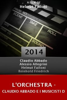 L'Orchestra - Claudio Abbado e i musicisti della Mozart online free