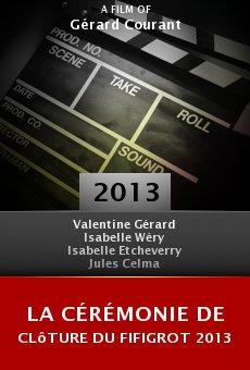 La cérémonie de clôture du Fifigrot 2013 online