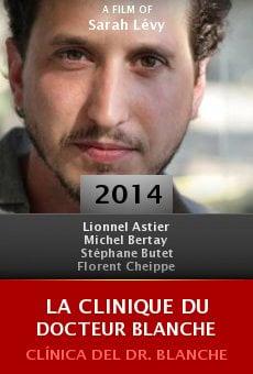La clinique du docteur Blanche online free