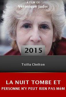 Ver película La nuit tombe et personne n'y peut rien pas même Tsilla Chelton