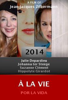 Ver película À la vie