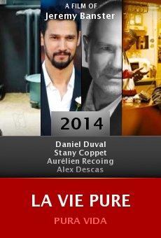 Ver película La vie pure
