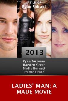 Watch Ladies' Man: A Made Movie online stream
