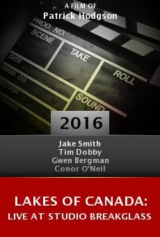 Ver película Lakes of Canada: Live at Studio Breakglass