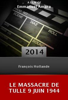 Ver película Le massacre de Tulle 9 juin 1944