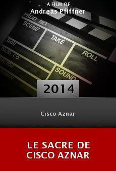 Le Sacre de Cisco Aznar online free