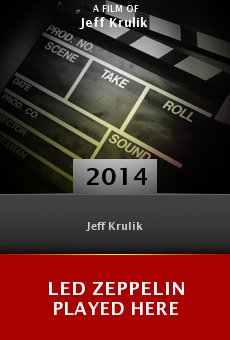 Watch Led Zeppelin Played Here online stream