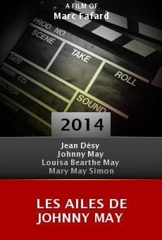 Watch Les ailes de Johnny May online stream