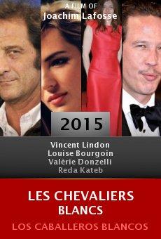 Ver película Les chevaliers blancs