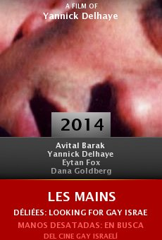 Watch Les mains déliées: Looking for gay Israeli Cinema online stream