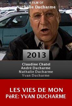 Ver película Les vies de mon père: Yvan Ducharme