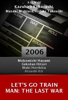Let's Go Train Man: The Last War online free