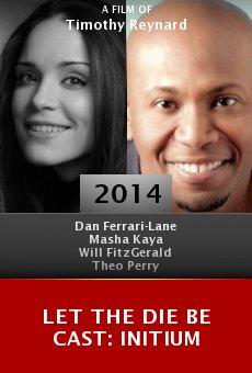 Ver película Let the Die Be Cast: Initium