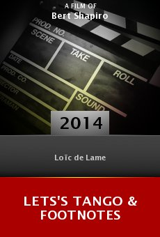 Watch Lets's Tango & Footnotes online stream