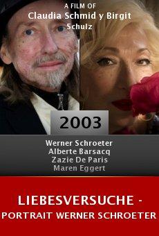 Liebesversuche - Portrait Werner Schroeter online free