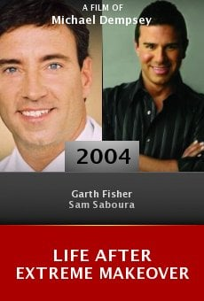 Life After Extreme Makeover online free
