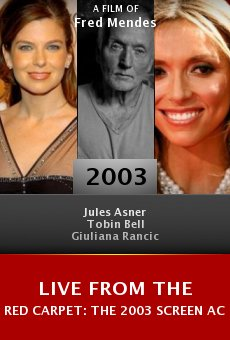 Live from the Red Carpet: The 2003 Screen Actors Guild Awards online free