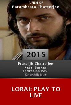Ver película Lorai: Play to Live