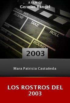 Los rostros del 2003 online free