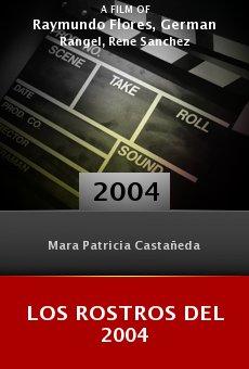 Los rostros del 2004 online free