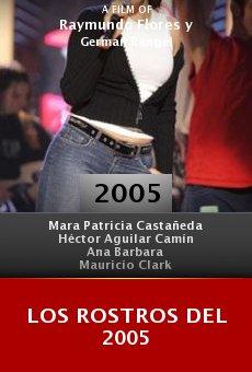 Los rostros del 2005 online free