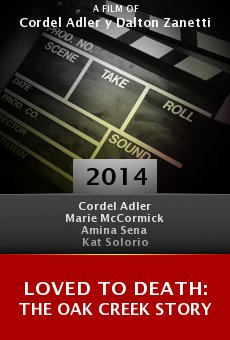 Ver película Loved to Death: The Oak Creek Story