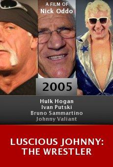 Luscious Johnny: The Wrestler online free