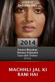 Watch Machhli Jal Ki Rani Hai online stream