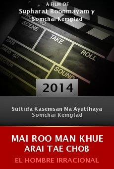 Ver película Mai roo man khue arai tae chob