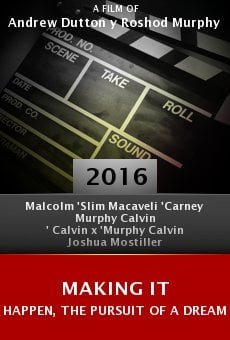 Watch Making It Happen, the Pursuit of a Dream online stream