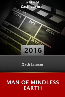 Watch Man of Mindless Earth online stream