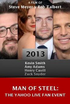 Watch Man of Steel: The Yahoo Live Fan Event online stream