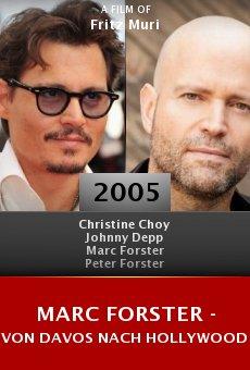 Marc Forster - Von Davos nach Hollywood online free