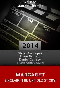 Margaret Sinclair: The Untold Story Online Free