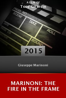 Watch Marinoni: The Fire in the Frame online stream