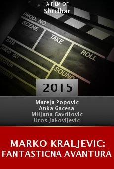 Ver película Marko Kraljevic: Fantasticna avantura
