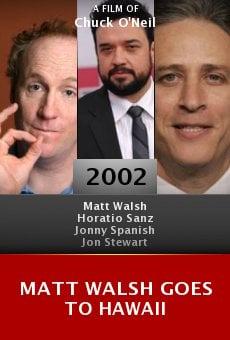 Matt Walsh Goes to Hawaii online free