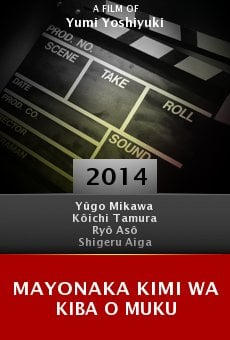 Watch Mayonaka kimi wa kiba o muku online stream