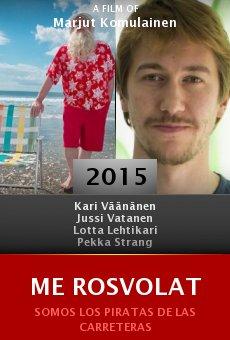 Ver película Me Rosvolat