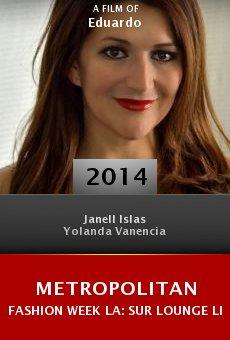 Ver película Metropolitan Fashion Week LA: SUR Lounge Live - 2014