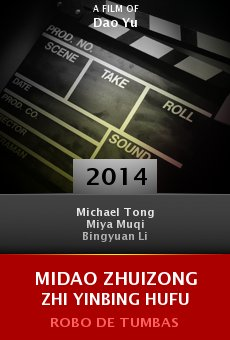 Ver película Midao Zhuizong Zhi Yinbing Hufu