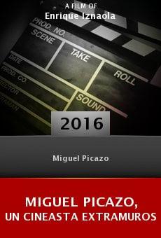Watch Miguel Picazo, un cineasta extramuros online stream