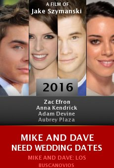 Ver película Mike and Dave Need Wedding Dates