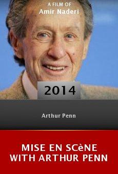 Ver película Mise en scène with Arthur Penn (a conversation)
