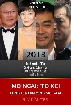 Mo ngai: To Kei Fung dik din ying sai gaai online free