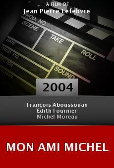 Mon ami Michel online free