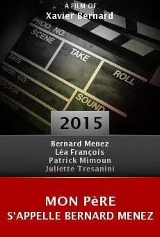 Ver película Mon père s'appelle Bernard Menez
