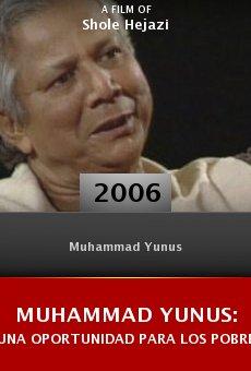 Muhammad Yunus: Una oportunidad para los pobres online free
