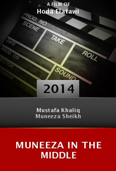 Watch Muneeza in the Middle online stream